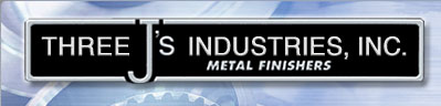 Three J's Industries, Inc. | Metal Finishers